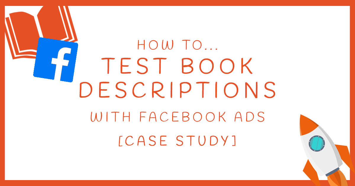 Testing-Book-Descritpions-With-Facebook-Ads-Featured-Image2